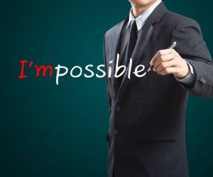 איך להפוך את הבלתי אפשרי לאפשרי. להתגבר על נסיבות כדי להצליח בעסק או בקריירה